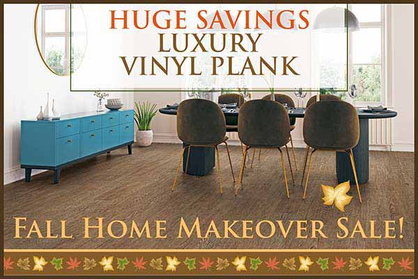 Save big on Luxury Vinyl Plank Flooring during our Fall Home Makeover Sale at Murley's Floor Covering in Kennewick, WA