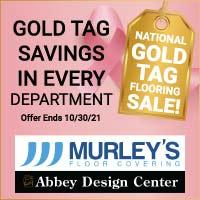 Gold Tag Savings in every department at Murley's Floor Covering.