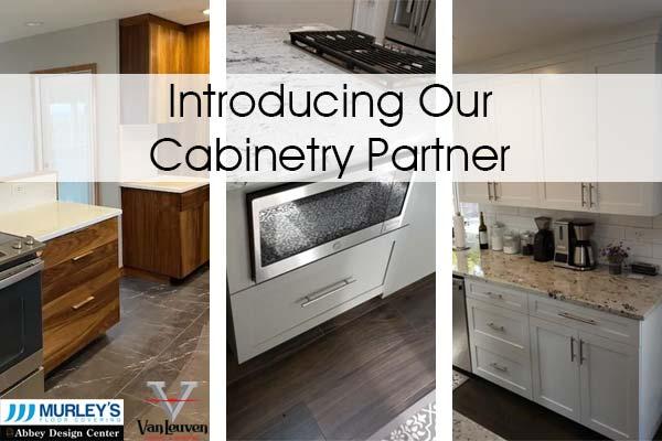 Murley's Floor Covering Custom Cabinetry Partnership with VanLeuvan Cabinets & Remodel